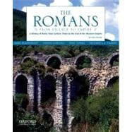 The Romans From Village to Empire: A History of Rome from Earliest Times to the End of the Western Empire