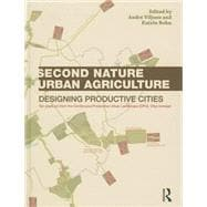 Second Nature Urban Agriculture: Designing Productive Cities 9780415540575R