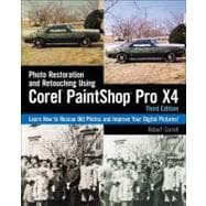Photo Restoration and Retouching Using Corel PaintShop Photo Pro X4