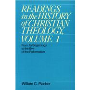 Readings in the History of Christian Theology Vol I: From Its Beginnings to the Eve of the Reformation