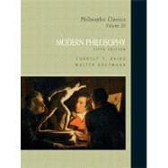 Philosophic Classics, Volume III : Modern Philosophy