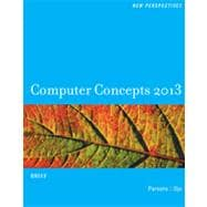 New Perspectives on Computer Concepts 2013 : Brief