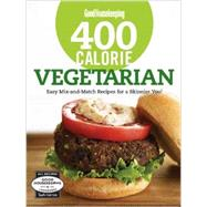 Good Housekeeping 400 Calorie Vegetarian Easy Mix-and-Match Recipes for a Skinnier You!