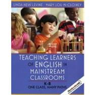 Teaching Learners of English in Mainstream Classrooms (K-8) : One Class, Many Paths