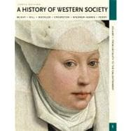 A History of Western Society, Volume I: From Antiquity to the Enlightenment From Antiquity to the Enlightenment