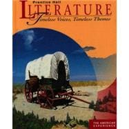 Literature: Timeless Voices, Timeless Themes : The American Experience