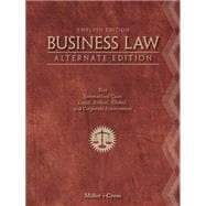 Business Law, Alternate Edition Text and Summarized Cases