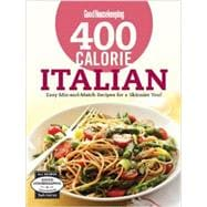 Good Housekeeping 400 Calorie Italian Easy Mix-and-Match Recipes for a Skinnier You!