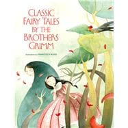 Classic Fairy Tales of the Brothers Grimm