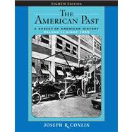 The American Past A Survey of American History, Volume II: Since 1865