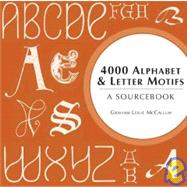 4000 Alphabet & Letter Motifs A Sourcebook
