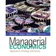 Managerial Economics: Applications, Strategy and Tactics, 12th Edition