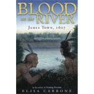 Blood on the River : James Town 1607