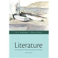 Literature An Introduction to Fiction, Poetry, Drama, and Writing Plus MyLiteratureLab with The Literature Collection eText --  Access Card Package