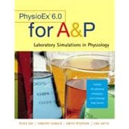 Physioex 6. 0 : Laboratory Simulations in Physiology with Worksheets for A&P
