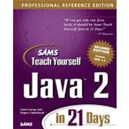 Teach Yourself Java 2 in 21 Days : Professional Reference