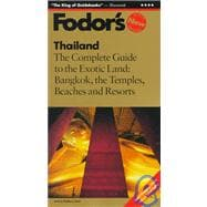 Thailand : The Complete Guide to the Exotic Land: Bangkok, the Temples, Beaches and Resorts