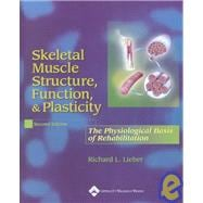 Skeletal Muscle Structure, Function, and Plasticity The Physiological Basis of Rehabilitation