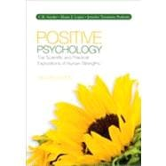 Positive Psychology : The Scientific and Practical Explorations of Human Strengths