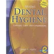 Mosby's Dental Hygiene 2004 Update; Concepts, Cases, and Competencies