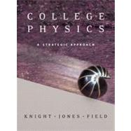 College Physics : A Strategic Approach with MasteringPhysics