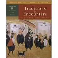 Traditions &amp; Encounters, Volume 2 From 1500 to the Present.