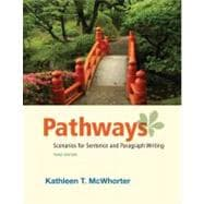 Pathways for Writing Scenarios Sentences and Paragraphs, (with MyWritingLab Pearson eText Student Access Code Card)