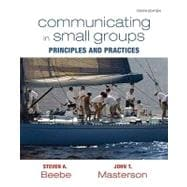 Communicating in Small Groups Principles and Practices