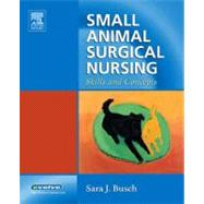 Small Animal Surgical Nursing : Skills and Concepts