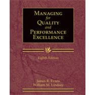 Managing for Quality and Performance Excellence , 8th Edition