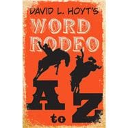 David L. Hoyt's Word Rodeo? A-to-Z