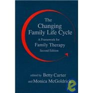 The Changing Family Life Cycle; A Framework for Family Therapy