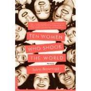 Ten Women Who Shook the World : Stories