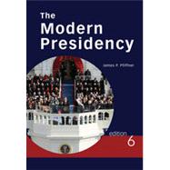 The Modern Presidency, 6th Edition