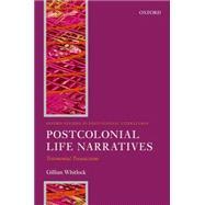 Postcolonial Life Narrative Testimonial Transactions 9780199560639R
