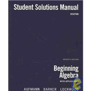 Student Solutions Manual for Aufmann/Barker/Lockwood�s Beginning Algebra with Applications