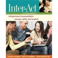 Inter-Act Interpersonal Communication Concepts, Skills, and Contexts Includes Inter-Action! CD