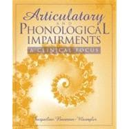 Articulation and Phonological Impairments : A Clinical Focus
