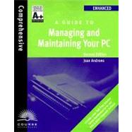 A+ Guide to Managing and Maintaining Your PC : Enhanced Edition