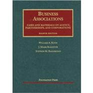 Business Associations, Cases and Materials on Agency, Partnerships, and Corporations, 8th