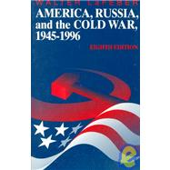 America, Russia, and the Cold War 1945-1996