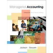 Managerial Accounting : A Focus on Ethical Decision Making