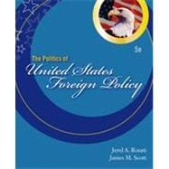 The Politics of United States Foreign Policy, 5th Edition