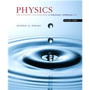 Physics for Scientists and Engineers with Modern Physics A Strategic Approach, Vol. 3 (Chs 36-42)