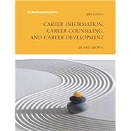Career Information, Career Counseling and Career Development with MyCounselingLab with Pearson eText -- Access Card Package