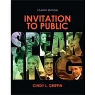 Invitation to Public Speaking, 4th Edition