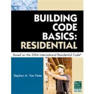 Building Code Basics - Residential : Based on the 2006 International Residential Code