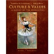 Culture and Values A Survey of the Humanities, Volume II (with Resource Center Printed Access Card)