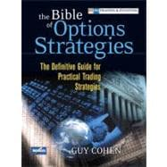 The Bible of Options Strategies The Definitive Guide for Practical Trading Strategies