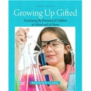 Growing up Gifted : Developing the Potential of Children at School and at Home